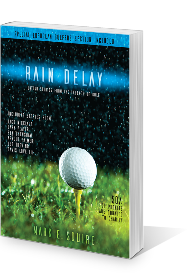 Rain Delay - Untold Stories from the Legends of Golf